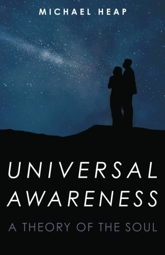 9781463659455: Universal Awareness: A Theory of the Soul