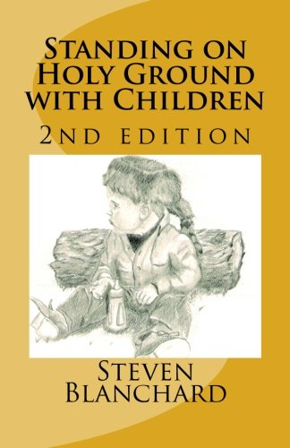 9781463660123: Standing on Holy Ground with Children - 2nd edition: Stories of Children that Touch the Heart