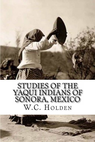 9781463661656: Studies of the Yaqui Indians of Sonora, Mexico