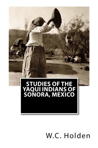 9781463661953: Studies of the Yaqui Indians of Sonora, Mexico