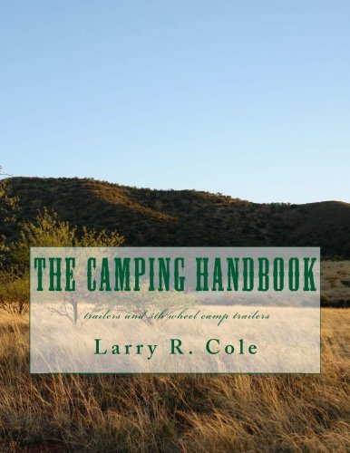 9781463662172: The Camping Handbook (trailers and 5th wheels): Travel trailer and 5th wheel camp traailer