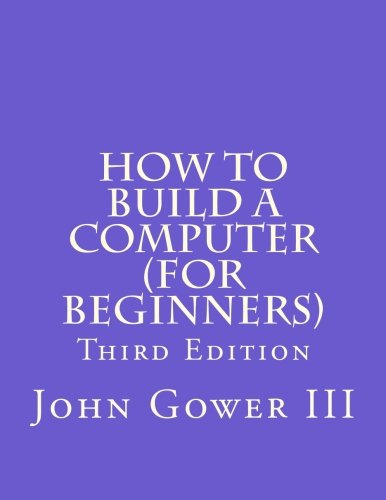 9781463664060: How to Build a Computer (For Beginners): Third Edition