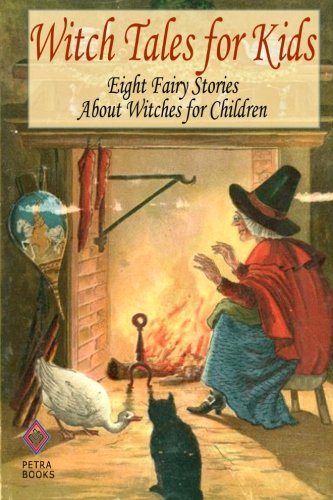 9781463664602: Witch Tales for Kids: Eight Fairy Tales About Witches for Children