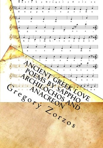 9781463664855: Ancient Greek Love Poems by Sappho, Archilochos and Anacreon: in many ancient Greek modes