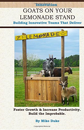 9781463665487: Innovation Goats on Your Lemonade Stand: Innovative Personalities, The Bridge Process, and Prototypes