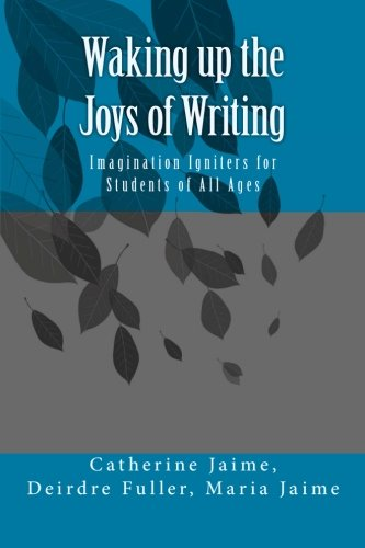 Waking up the Joys of Writing: Imagination: Jaime, Maria, Fuller,