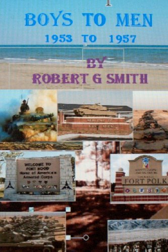 9781463666187: Boys to Men 1953 To 1957: The training and experiances of soldiers in a time when our country was at peace.