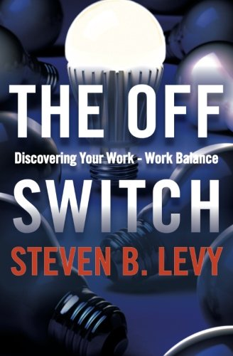 9781463666620: The Off Switch: Discovering Your Work-Work Balance