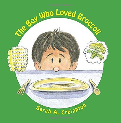 9781463666781 The Boy Who Loved Broccoli Abebooks Creighton Sarah A 1463666780