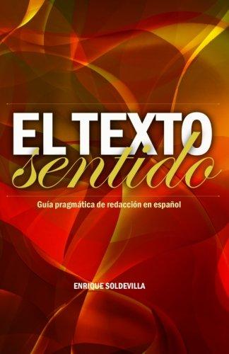 9781463668389: El texto sentido: Guía pragmática de redacción en español (Spanish Edition)