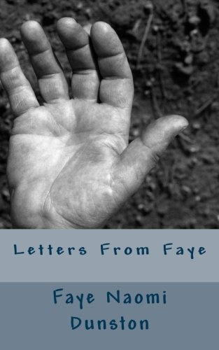 Letters From Faye: Dunston, Miss Faye Naomi; Dunston, Miss Faye Naomi