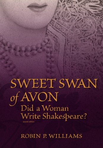 9781463671877: Sweet Swan of Avon: Did a Woman Write Shakespeare?