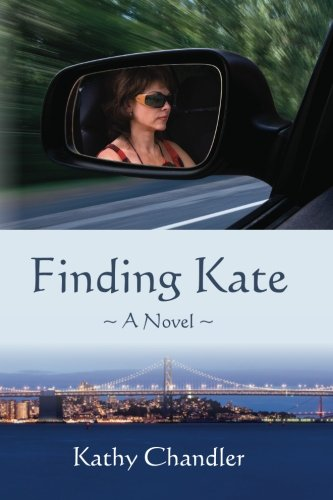 Finding Kate: A Novel: Kathy Chandler