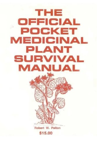 9781463674083: The Official Pocket Medicinal Plant Survival Manual: A Life Saving Manual Needed By Every American to Survive National Emergencies Caused by Terrorists or Otherwisesaning