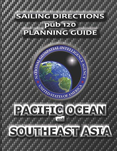 9781463675400: Sailing Directions Pub 120 Planning Guide Pacific Ocean and Southeast Asia