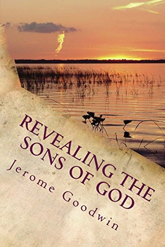 9781463678951: Revealing The Sons Of God: The Bible Story Of Joseph Fulfilled In Modern Times