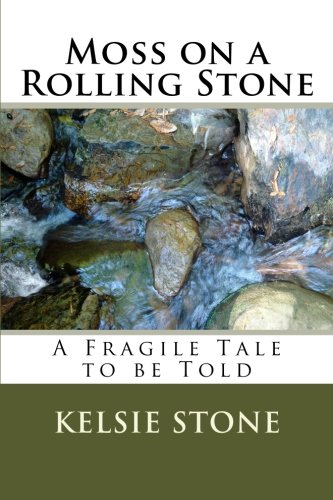 9781463679200: Moss on a Rolling Stone: A Fragile Tale to be Told