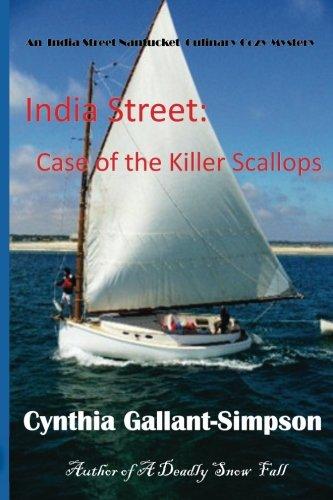 9781463681807: India Street: Case of the Killer Scallops: A Nantucket Culinray Cozy Mystery