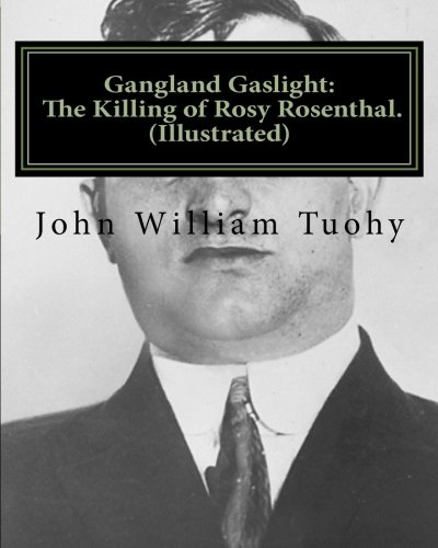 9781463681883: Gangland Gaslight: The Killing of Rosy Rosenthal. (Illustrated)