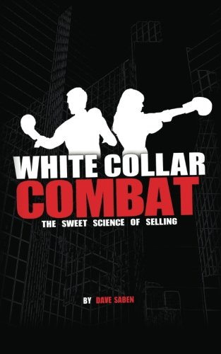 9781463682057: White Collar Combat, The Sweet Science of Selling
