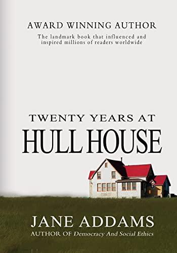 9781463682477: Twenty Years At Hull House