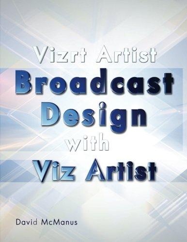 9781463682699: Vizrt Artist - Broadcast Design with Viz Artist: Volume 1