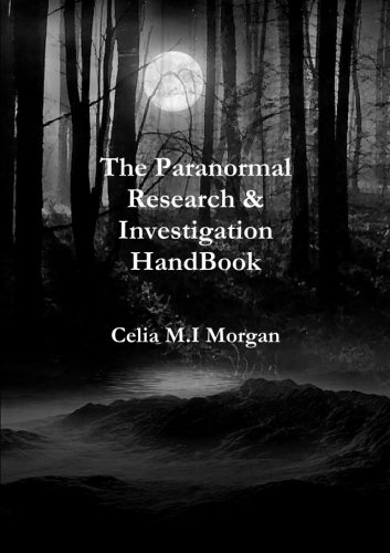 9781463683580: The Paranormal Research & Investigation HandBook: Ghost Hunting, Associations, Information, Hints & Tips.