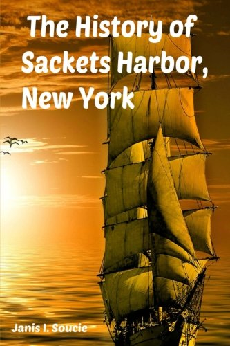 The History of Sackets Harbor, New York: Janis Monroe