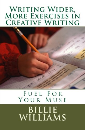 9781463684839: Writing Wider, More Exercises in Creative Writing: A Creative Writers Mentor