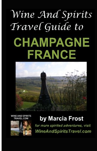 9781463685225: Wine And Spirits Travel Guide to Champagne, France