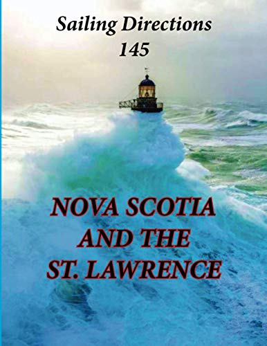 9781463686215: Sailing Directions 145 Nova Scotia and the St Lawrence