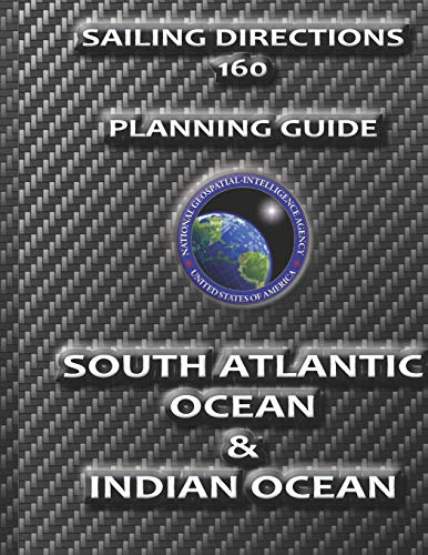 Sailing Directions 160 Planning Guide South Atlantic: Nga