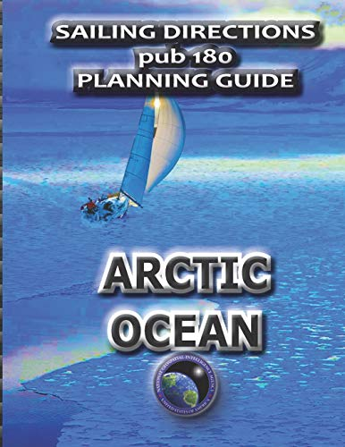 Sailing Directions Pub 180 Planning Guide Arctic: Nga