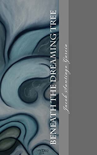 9781463688554: Beneath The Dreaming Tree: -Collected Poetry-  1999-2009