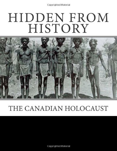 9781463690397: Hidden From History: The Canadian Holocaust