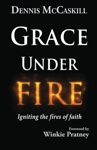 9781463690656: Grace Under Fire: Igniting the Fires of Faith