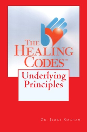 9781463692933: The Healing Codes:  Underlying Principles