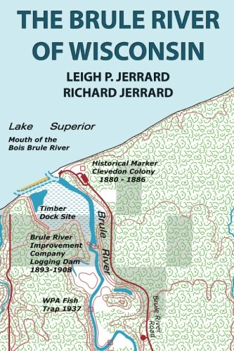 9781463694227: The Brule River of Wisconsin: Second Edition