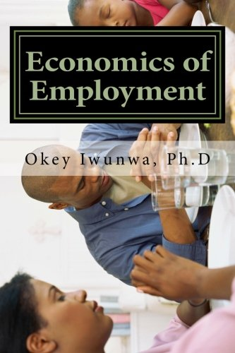9781463694487: Economics of Employment: Essays and Vissions for Developing Nations