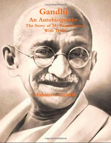 9781463694876: Gandhi, An Autobiography: The Story of My Experiments With Truth