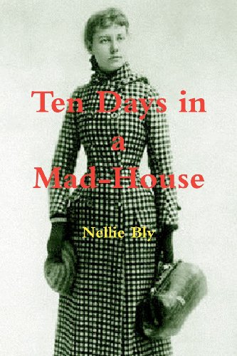 9781463695392: Ten Days in a Mad-House