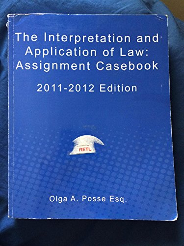 The Interpretation and Application of Law: Assignment Casebook