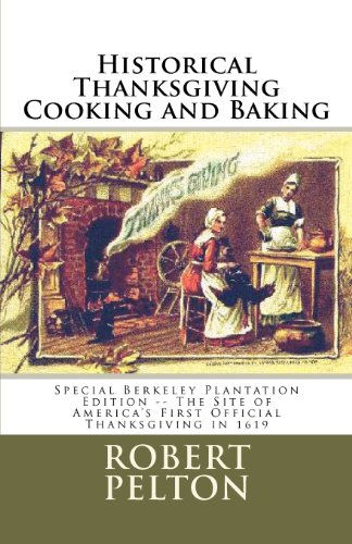 9781463697112: Historical Thanksgiving Cooking and Baking: Special Berkeley Plantation Edition -- The Site of America's First Official Thanksgiving in 1619