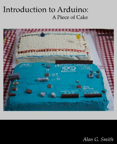 Introduction to Arduino A piece of Cake: Smith, Alan