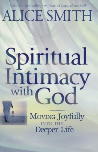 9781463699369: Spiritual Intimacy With God: Moving Joyfully Into the Deeper Life