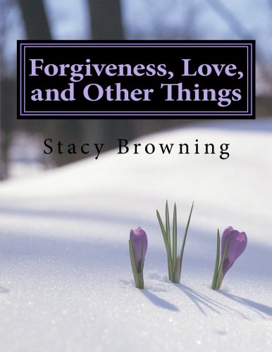 9781463700614: Forgiveness, Love, and Other Things