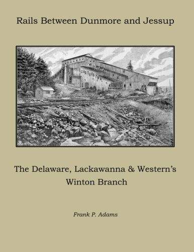 9781463700669: Rails Between Dunmore and Jessup: The Delaware, Lackawanna & Western's Winton Branch