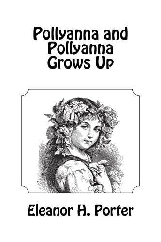 9781463702526: Pollyanna and Pollyanna Grows Up