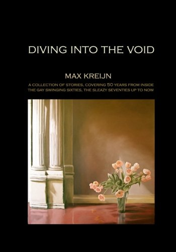 Diving Into the Void: A Collection of: Kreijn, Max