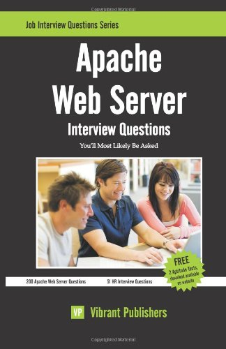 9781463706401: Apache Web Server Interview Questions You'll Most Likely Be Asked (Job Interview Questions)